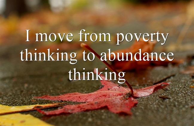 I mover from poverty thinking to abundance thinking